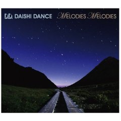 DAISHI DANCE 「MELODIES MELODIES」